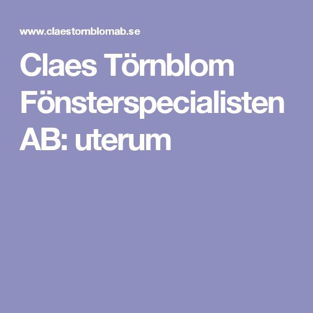 Claes Törnblom Fönsterspecialisten AB: uterum