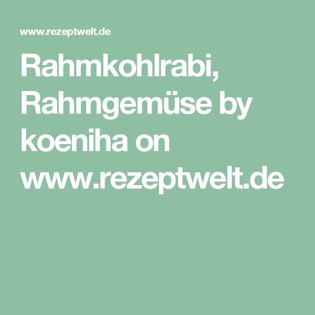 Rahmkohlrabi, Rahmgemüse by koeniha on www.rezeptwelt.de