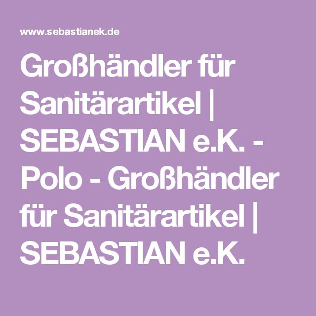 Großhändler für Sanitärartikel   SEBASTIAN e.K. - Polo - Großhändler für Sanitärartikel   SEBASTIAN e.K.
