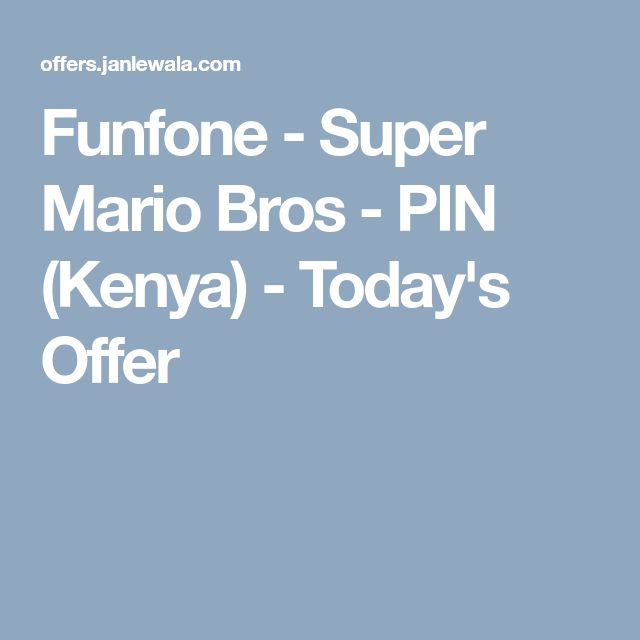 Funfone - Super Mario Bros - PIN (Kenya) - Today's Offer