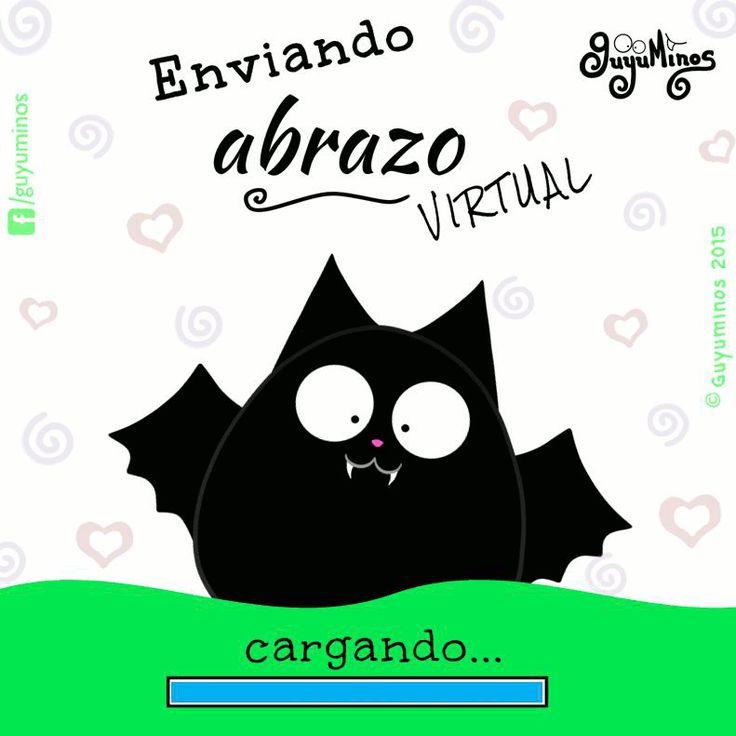 Enviando Abrazo Virtual! Sending Virtual Hug! #guyuminos #bat #frases #tarjetas