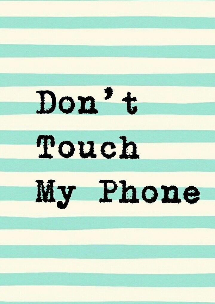 No toques mi celular on We Heart It Fondos de pantalla