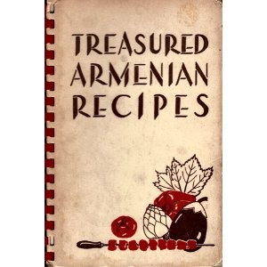 Treasured Armenian Recipes  - A collection of recipes by Armenian women in the Detroit, Michigan area(Amazon.com)
