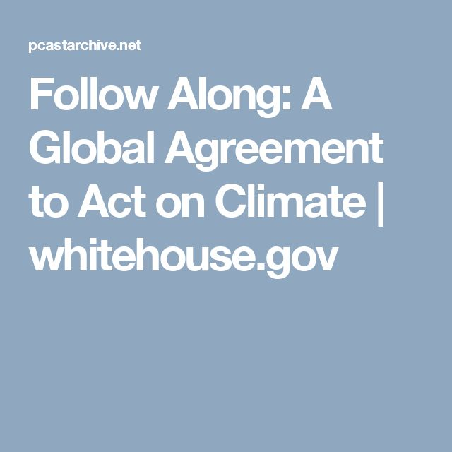 Follow Along: A Global Agreement to Act on Climate | whitehouse.gov