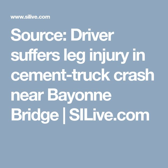 Source: Driver suffers leg injury in cement-truck crash near Bayonne Bridge  |       SILive.com