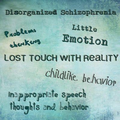 Skittles In The Pit: Mental Disorders - Disorganized Schizophrenia