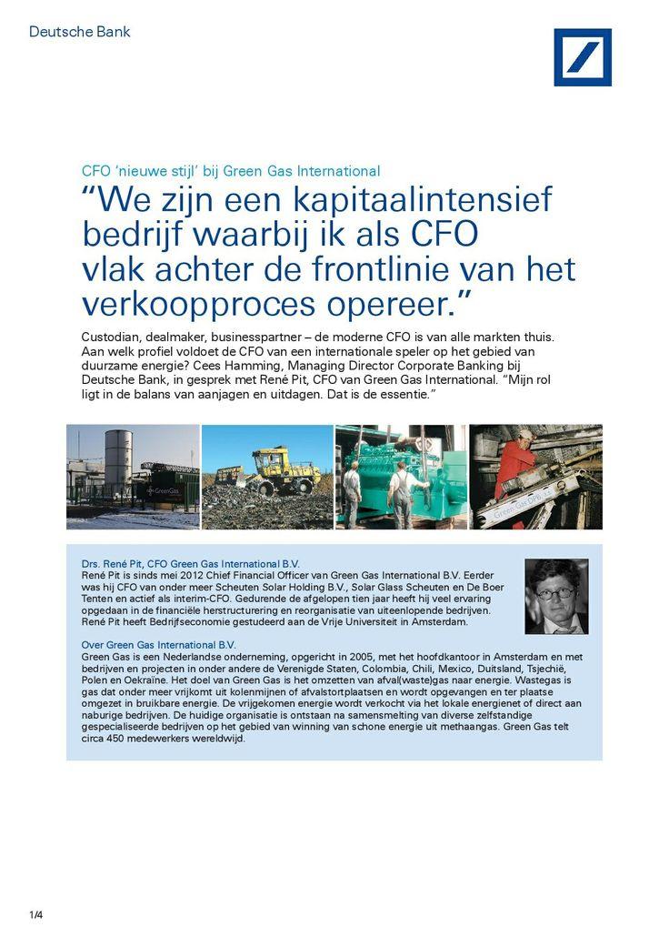 Deutsche Bank: The Financial Agenda - The CFO's changing role - Writer: Jan Jaap Omvlee - Read full text here:  https://www.deutschebank.nl/nl/content/over_ons_campagnes_cfo_event_de_veranderende_rol_van_de_cfo_artikelen_cfo_nieuwe_stijl_bij_green_gas_international.html