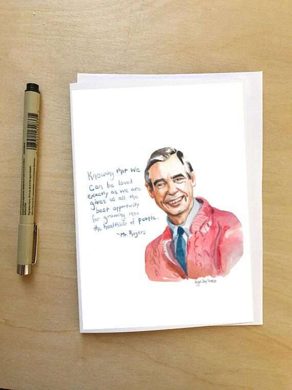 Mr Rogers Portrait And Inspiring Quote 5x7 Card Ready To Ship Mr Rogers Mr Rogers Quote Inspirational Quotes