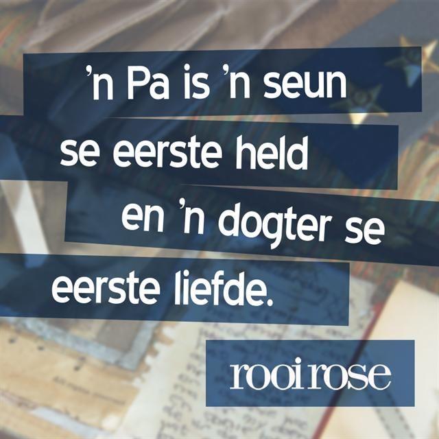 """""""'n Pa is 'n seun se eerste held en 'n dogter se eerste liefde."""" #quotes #words #inspiration #Fathersday"""