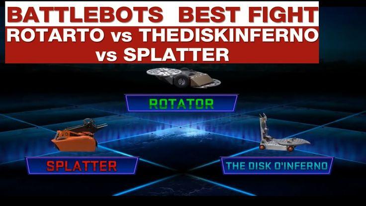 Battlebots Best Fight Rotator vs The Disk O Inferno vs Splatter Game 2017