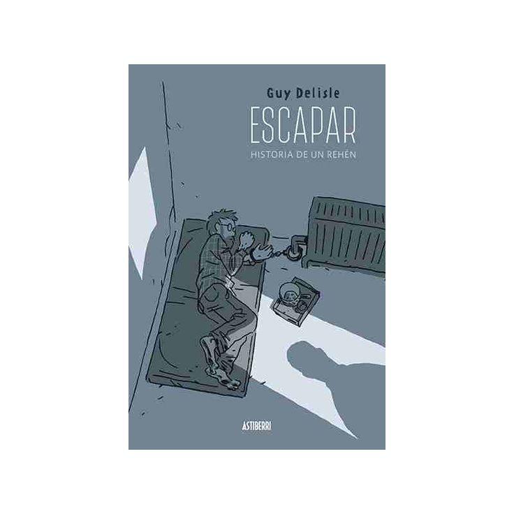 Escapar / Guy Delisle . Astiberri, 2016.