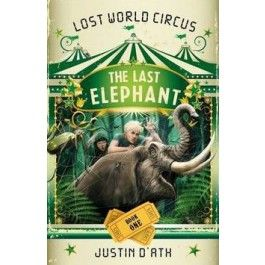 The Lost World Circus: The Last Elephant (Book 1) $14.99