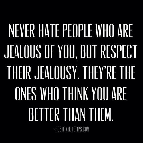 Love quote : Jealousy Quotes : Jealousy Such an awful thing to have but unfortunately people have it. Be gen