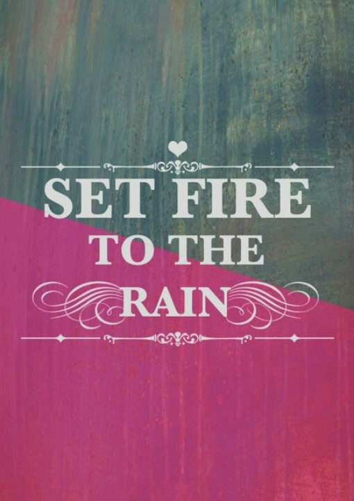 Set Fire To The Rain ~ Adele.. Katniss setting fire to the districts