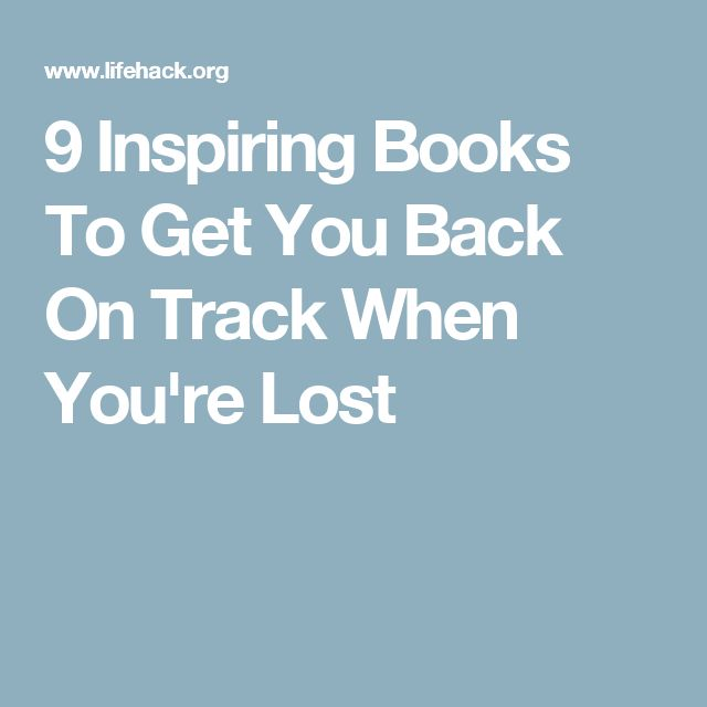 9 Inspiring Books To Get You Back On Track When You're Lost