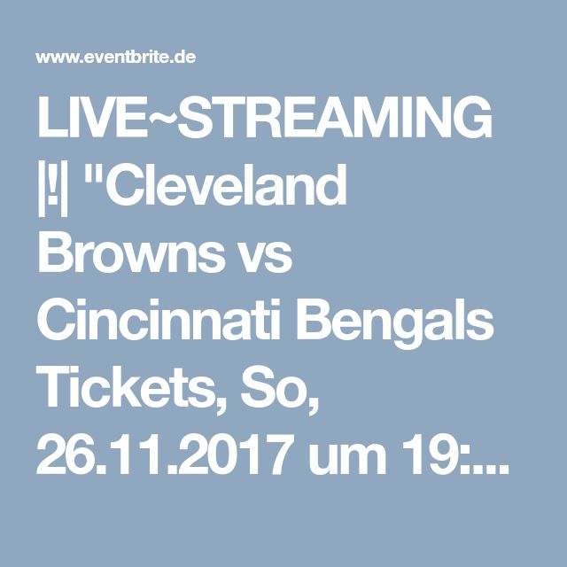 "LIVE~STREAMING |!| ""Cleveland Browns vs Cincinnati Bengals Tickets, So, 26.11.2017 um 19:00 Uhr 