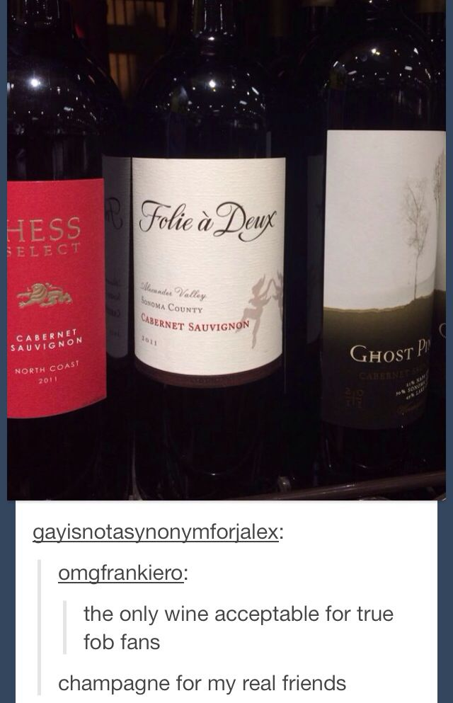 "there was a bottle of wine i found in my house with ""Folie a Deux on the label and i sent a picture to everyone"