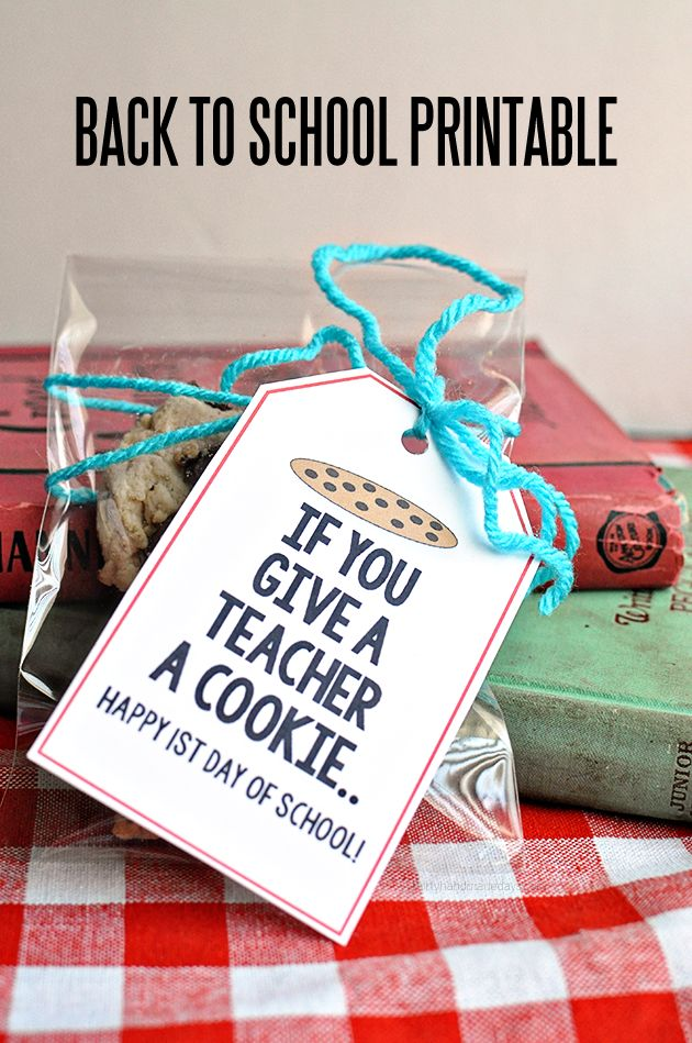 If you give a teacher a cookie back to school printable | Thirty Handmade Days: Teacher Gifts, Teacher Appreciation, Back To Schools, Schools Printables, Schools Gifts, Schools Idea, Thirty Handmade, Gifts Idea, Backtoschool
