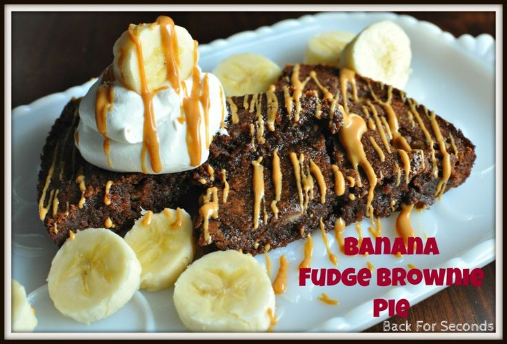 Banana Fudge Brownie Pie - Simple and Scrumptious!! http://backforsecondsblog.com #peanutbutter #banana