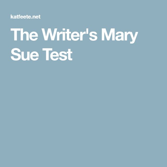 The Writer's Mary Sue Test