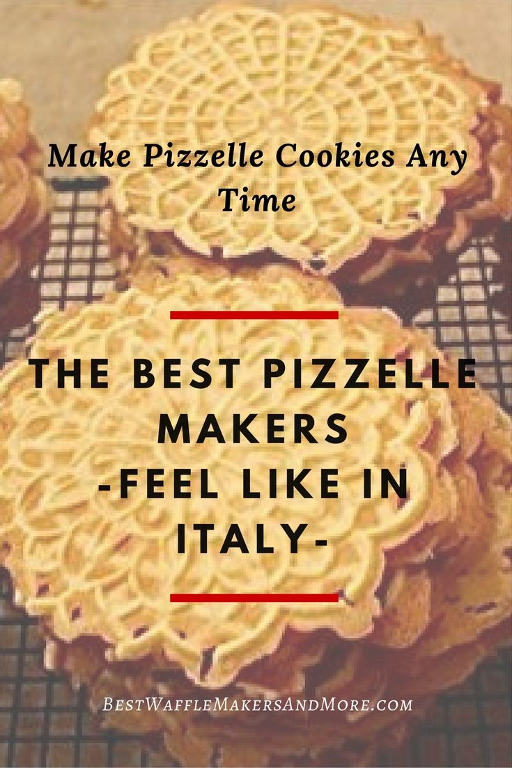 best pizzelle maker reviews, make pizzelles cookies like the Italians, recipe included, find the best pizzelle cookie irons