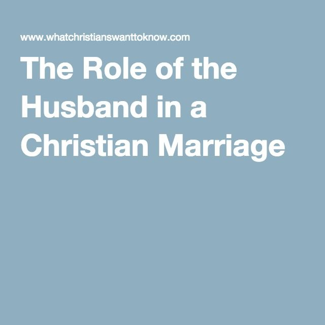 The Role of the Husband in a Christian Marriage