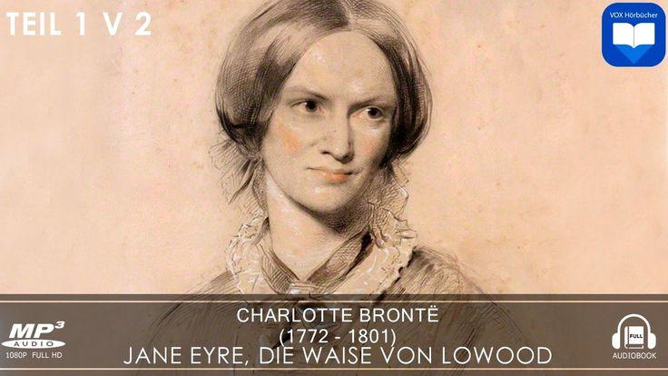 Hörbuch: Jane Eyre, die Waise von Lowood von Charlotte Brontë | Teil 1 v 2