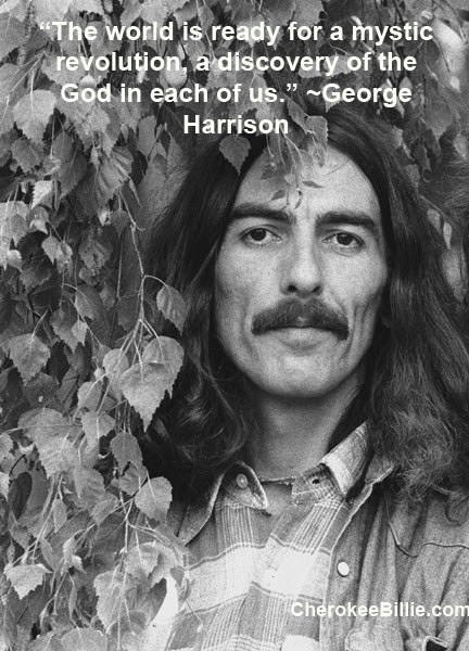 George Harrison:   The world is even more ready and needs it more.