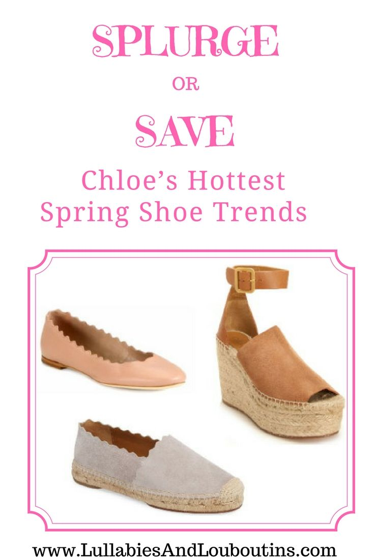 Get the designer look-for-less with Spring's hottest shoe trends from Chloe