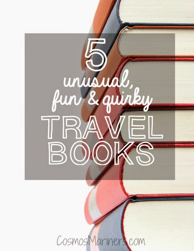 5 Unusual, Fun, and Quirky Travel Books | CosmosMariners.com