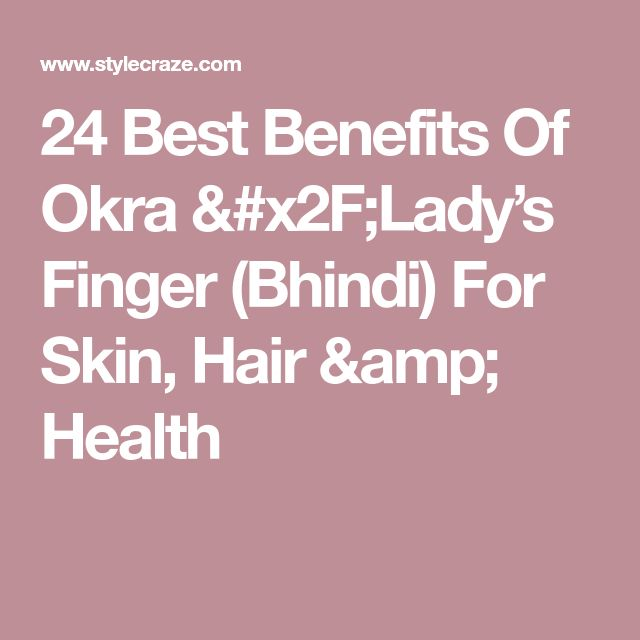 24 Best Benefits Of Okra /Lady's Finger (Bhindi) For Skin, Hair & Health