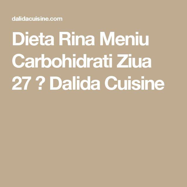Dieta Rina Meniu Carbohidrati Ziua 27 ⋆ Dalida Cuisine