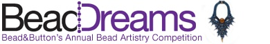 Deadline 3/6    Each year Bead&Button magazine sponsors Bead Dreams, a juried competition of exceptional bead artistry from around the world. We display the accepted pieces at the Bead&Button Show and award ribbons in nine categories.    Application link: http://links.mkt746.com/ctt?kn=47&ms=NTIwOTk0NAS2&r=MjE2MTIzOTg4MjkS1&b=0&j=MTk0OTAzMzkwS0&mt=1&rt=0  The outstanding piece among category winners receives a Best in Show trophy and a $1,000 gift certificate from Fire Mountain Gems and…