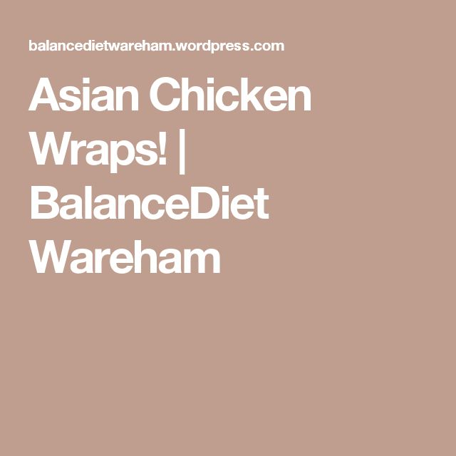 Asian Chicken Wraps! | BalanceDiet Wareham