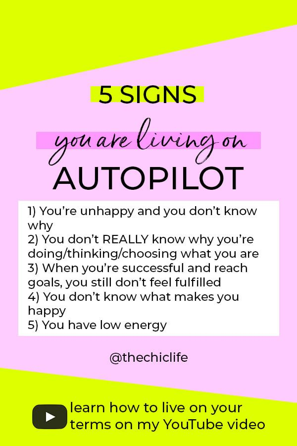 5 Signs You Re Living On Autopilot And How To Live Life On Your