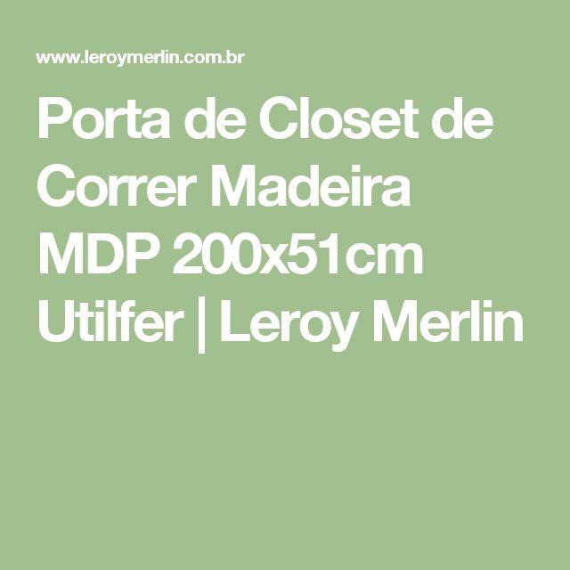Porta de Closet de Correr Madeira MDP 200x51cm Utilfer | Leroy Merlin