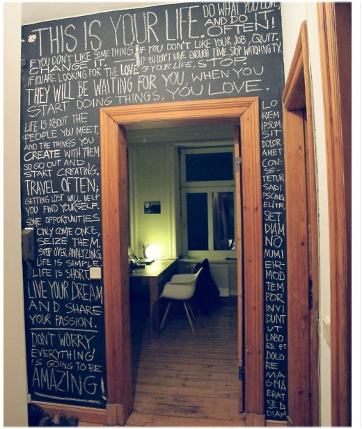 I will have a wall like this but I may have to wait until my husband is gone :( I'll be too old to climb a latter and write on it then :( maybe one day he will understand it's our home not the next people who will move into it and we should do what we want to w it. I what personality and it to be unique & fun!