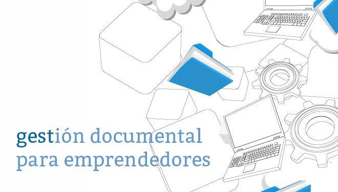 Beneficios de la gestión documental para los emprendedores :)