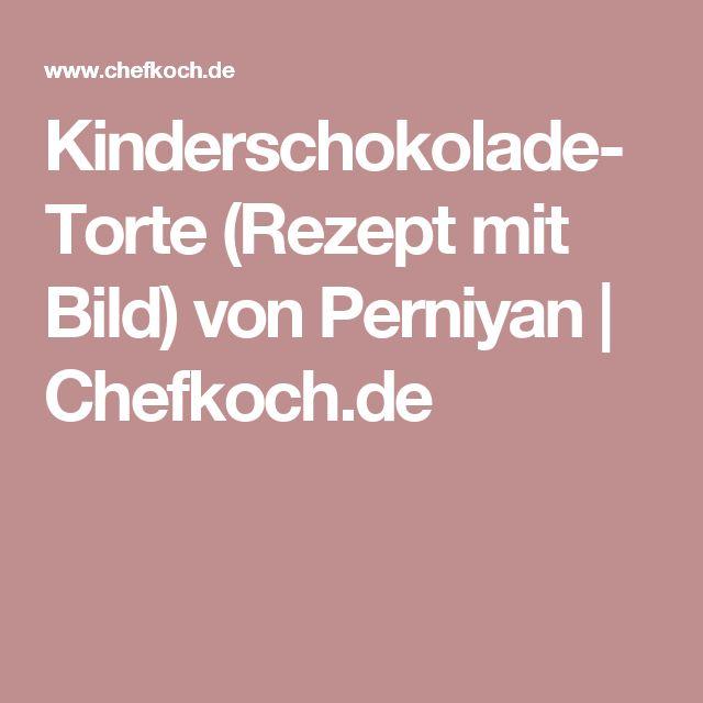 Kinderschokolade-Torte (Rezept mit Bild) von Perniyan | Chefkoch.de