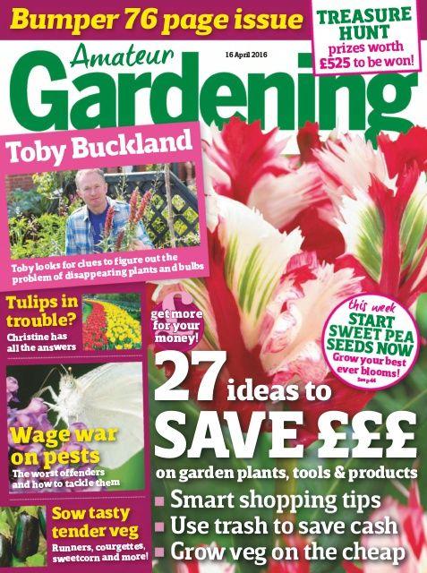 Amateur Gardening - 16 April 2016