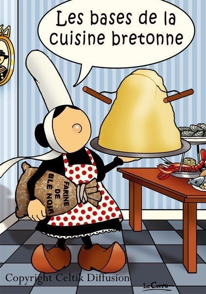 "Humour Breton The basics of  ""Bretagne "" cooking"