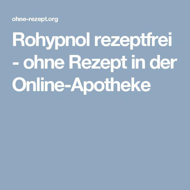 Rohypnol rezeptfrei - ohne Rezept in der Online-Apotheke