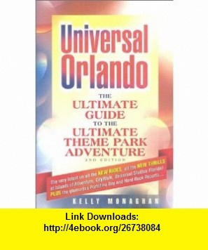 Universal Orlando The Ultimate Guide to the Ultimate Theme Park Adventure (2nd Edition) (9781887140379) Kelly Monaghan , ISBN-10: 1887140379  , ISBN-13: 978-1887140379 ,  , tutorials , pdf , ebook , torrent , downloads , rapidshare , filesonic , hotfile , megaupload , fileserve