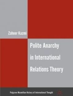 Polite Anarchy in International Relations Theory free download by Zaheer Kazmi (auth.) ISBN: 9781349439928 with BooksBob. Fast and free eBooks download.  The post Polite Anarchy in International Relations Theory Free Download appeared first on Booksbob.com.