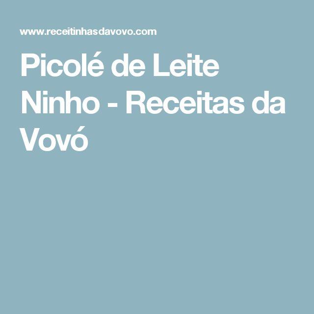 Picolé de Leite Ninho - Receitas da Vovó