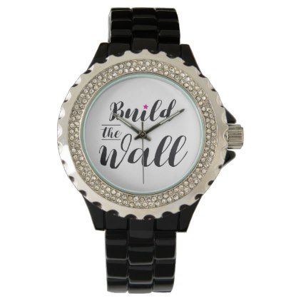 #BuildTheWall Build the Wall MAGA Trump Hashtag US Wrist Watch  $55.85  by Kekistan  - custom gift idea