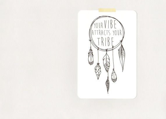 YoUR VIBE ATTRACTS YoUR TRIBE . decorative print by bohemianbabes