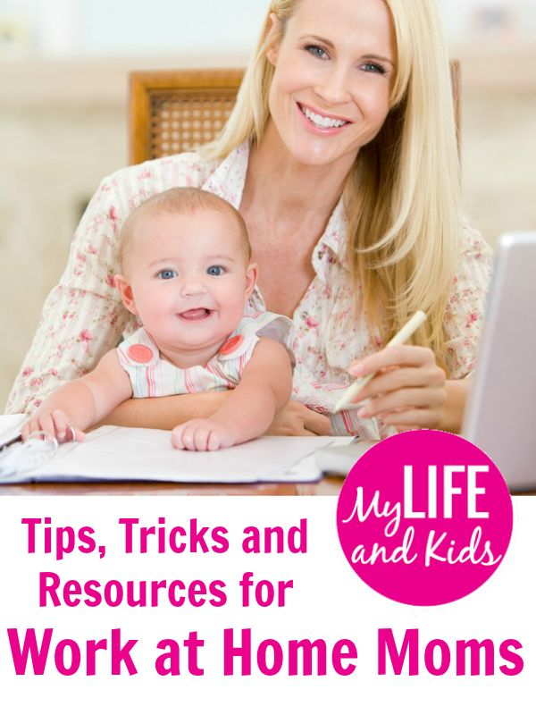 Tips And Resources For Work At Home Moms