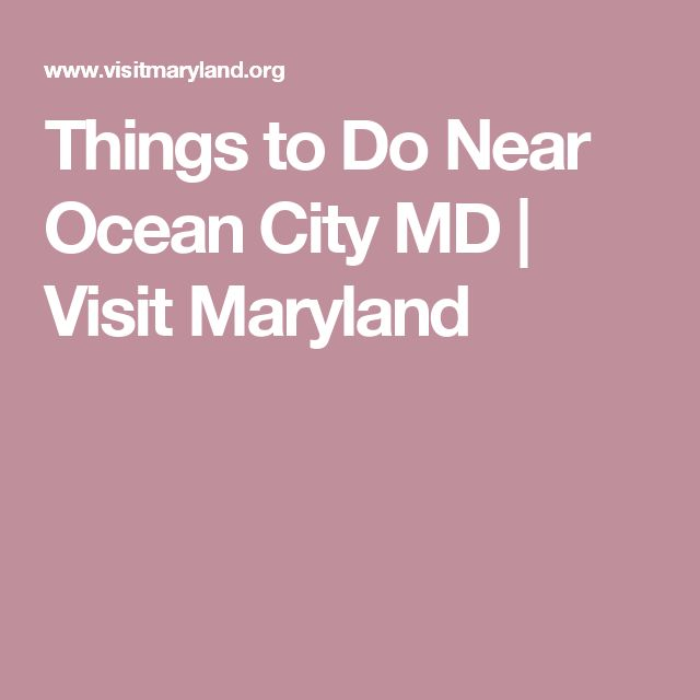 Things to Do Near Ocean City MD | Visit Maryland