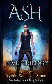 Ash - Hive Trilogy Book 1 by Leia Stone, Jaymin Eve Book Reviews